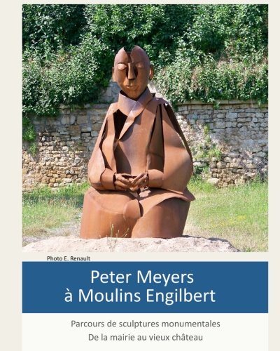 Peter Meyers a Moulins Engilbert  [Meyers, Mr Peter] (Tapa Blanda)