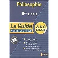 Guide ABC : Philosophie, terminales L, ES, S (cours et exercices)