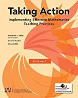 Taking Action: Implementing Effective Mathematics Teaching Practices in K-Grade 5