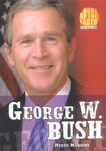 Download George W. Bush (Just the Facts Biographies) pdf epub