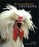Extraordinary Chickens, Stephen Green-Armytage, 0810990652