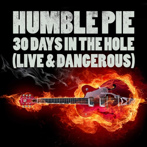 30 Days In The Hole (Live & Dangerous) by Humble Pie on ...