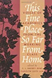 This Fine Place So Far from Home: Voices of Academics from the Working Class