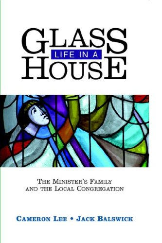 Life in a Glass House: The Minister's Family and the Local Congregation