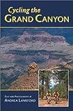 Biking the Grand Canyon Area, Andrea Lankford, 1565794796