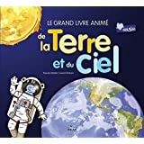 Le grand livre animé de la Terre et du ciel: nouvelle couverture, texte relu et mis à jour par l'auteur