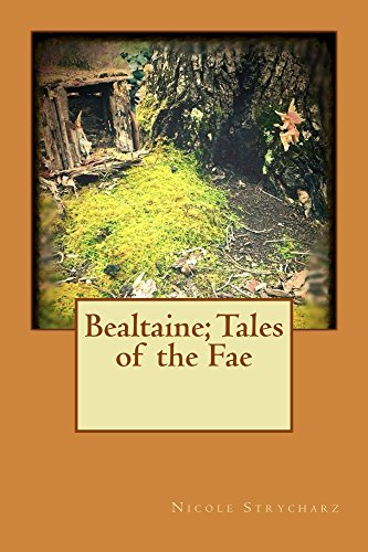 Bealtaine; Tales of the Fae by [Strycharz, Nicole]