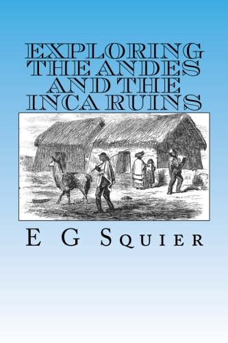 Exploring the Andes and the Inca Ruins (Inca Ruins)
