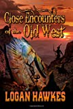 Close Encounters of the Old West, Logan Hawkes, 1461089859