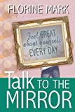 Talk to the Mirror, Florine Mark, 0595513743