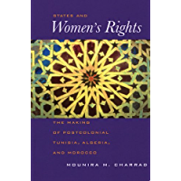 States and Women's Rights: The Making of Postcolonial Tunisia, Algeria, and Morocco