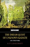 The Dream-Quest of Unknown Kadath, H. P. Lovecraft, 1902197321