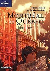 Montréal et Québec : Itinéraires par Romain Renard