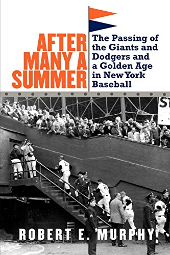 New York Giants Baseball - After Many a Summer: The Passing of the Giants and Dodgers and a Golden Age in New York Baseball