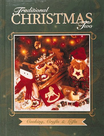 Traditional Christmas Two: Cooking, Crafts & Gifts by Cowles Creative Publishing