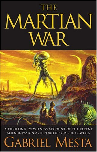 Read Online The Martian War: A Thrilling Eyewitness Account of the Recent Invasion As Reported by Mr. H.G. Wells pdf epub