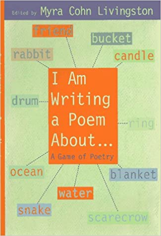 I Am Writing a Poem About...: A Game of Poetry: Livingston, Myra Cohn:  9780689811562: Amazon.com: Books
