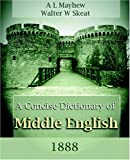 The Concise Dictionary of Middle English, Walter W. Skeat and A. L. Mayhew, 1594621195