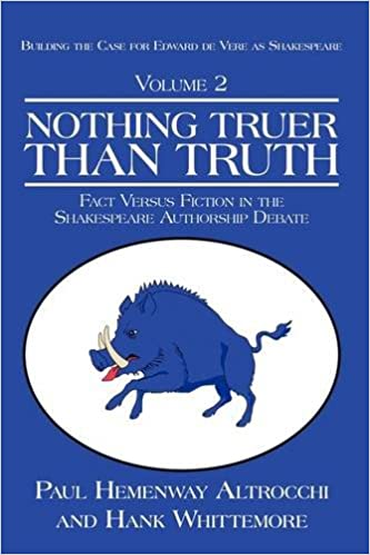Book NOTHING TRUER THAN TRUTH: Fact Versus Fiction in the Shakespeare Authorship Debate