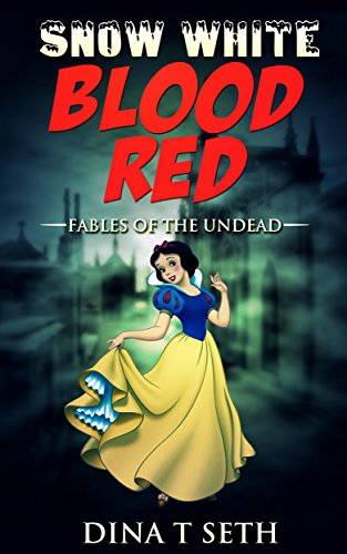Zombie Kids Books Blood Red (from Snow White): Fables of the Undead ( zombie books fiction,zombie books for kids,zombie books for kids) (zombie books for kids - Fables of the Undead Book 3) (Scary Stories To Tell In The Dark Images)