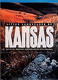 Living Landscapes of Kansas, Steve Mulligan and O. J. Reichman, 0700607277