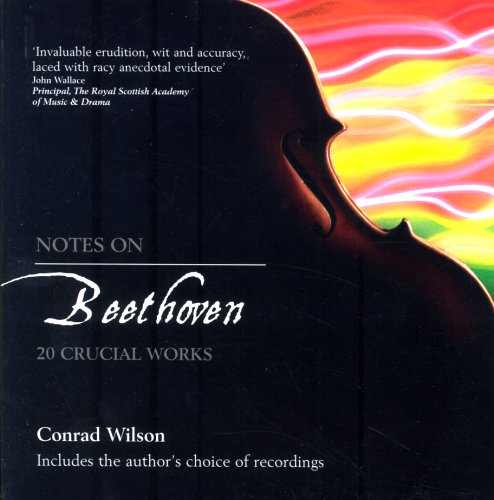 Notes on Beethoven: 20 Crucial Works (Notes On... S) ebook