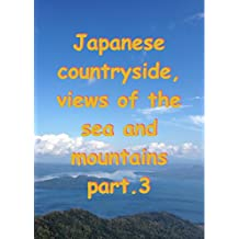 Japanese countryside, views of the sea and mountains part.3