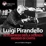 Le sorprese della scienza - Mondo di carta | Luigi Pirandello