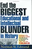 End the Biggest Educational and Intellectual Blunder in History, Norman W. Edmund, 0963286668