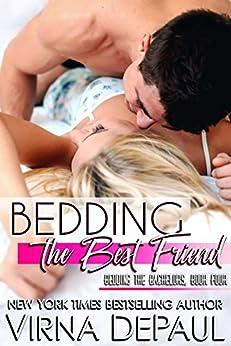 Bedding The Best Friend (Bedding the Bachelors, Book 4) by [DePaul, Virna]