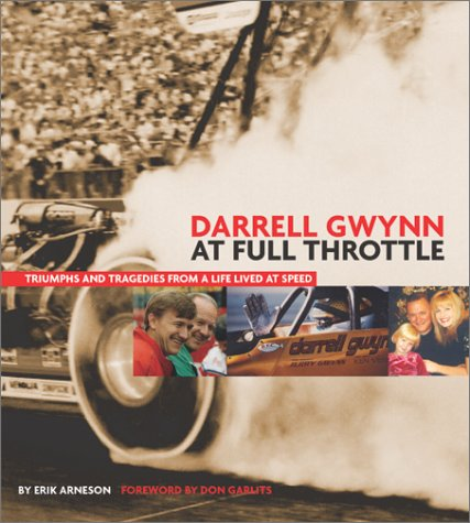 Darrell Gwynn: At Full Throttle: Truimphs and Tragedies from a Life Lived at Speed