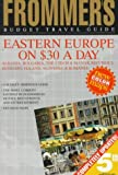 Eastern Europe $30 a Day, Frommer's Staff, 0028600924