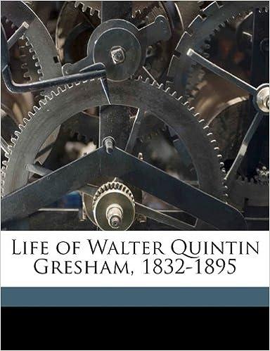Book Life of Walter Quintin Gresham, 1832-1895
