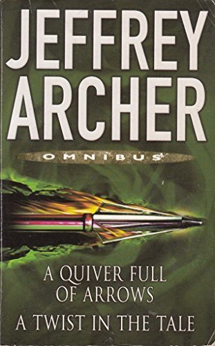 A Quiver Full of Arrows/A Twist in the Tale (Omnibus) by Jeffrey Archer (2004-12-03)