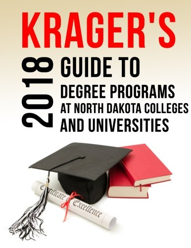 North Dakota Colleges - Krager's Guide to Degree Programs at North Dakota Colleges & Universities (2018)