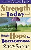 Strength for Today and Bright Hope for Tomorrow, Steve Brock, 0785275576