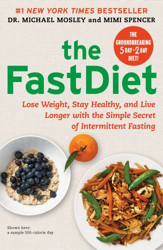 The FastDiet: Lose Weight, Stay Healthy, and Live Longer with the Simple Secret of Intermittent Fasting (Best Way To Stay Hard Longer)