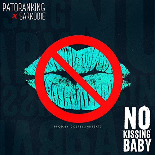 No Kissing Baby (feat. Sarkodie)