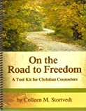 On the Road to Freedom : A Tool Kit for Christian Counselors, , 0970966679
