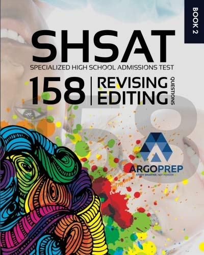 SHSAT Prep: 158 Revising/Editing Practice Questions | Specialized High School Admissions Test by ArgoPrep by Argo Brothers INC.