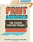 Print Liberation: The Screen Printing...