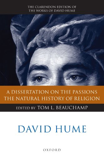 David Hume: A Dissertation on the Passions; The Natural History of Religion (Clarendon Hume Edition Series)