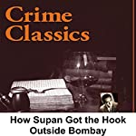 Crime Classics: How Supan Got the Hook Outside Bombay | Morton Fine,David Friedkin
