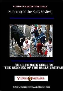 Running of the Bulls Pamplona, Spain 2007, Europe's Greatest Festivals