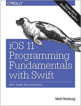 ios-11-programming-fundamentals-with-swift-swift-xcode-and-cocoa-basics