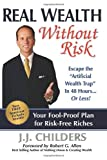 Real Wealth Without Risk, J. J. Childers, 1600375901