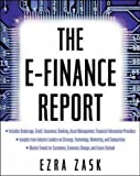 img - for The E-Finance Report (Top 100 series) by Ezra Zask (2001-07-31) book / textbook / text book