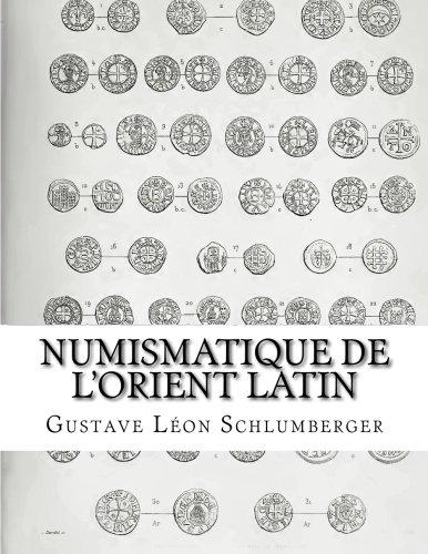 Numismatique de lOrient Latin  [Schlumberger, Gustave Léon] (Tapa Blanda)
