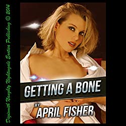 Getting a Bone: An Erotic Romance