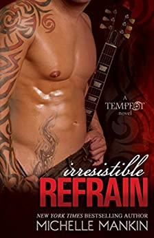 Irresistible Refrain: Rock Star Romance (Tempest Book 1) by [Mankin, Michelle]